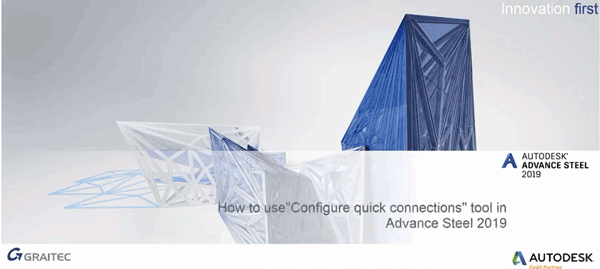 Introduction on how to use the Configure Quick Connections toolset in Advance Steel 2019