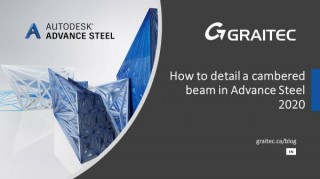 How to detail a cambered beam in Autodesk Advance Steel 2020